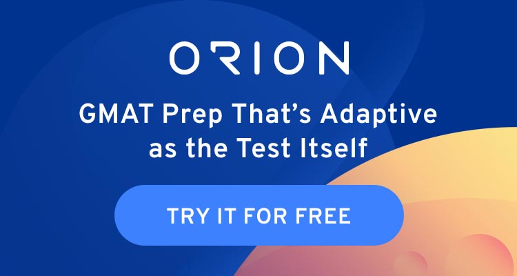 ORION Banner. Personalized GMAT Prep That Adapts to You.
